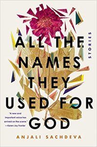 All The Named They Used for God by Anjali Sachdeva