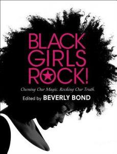 Black Girls Rock by Beverly Bond