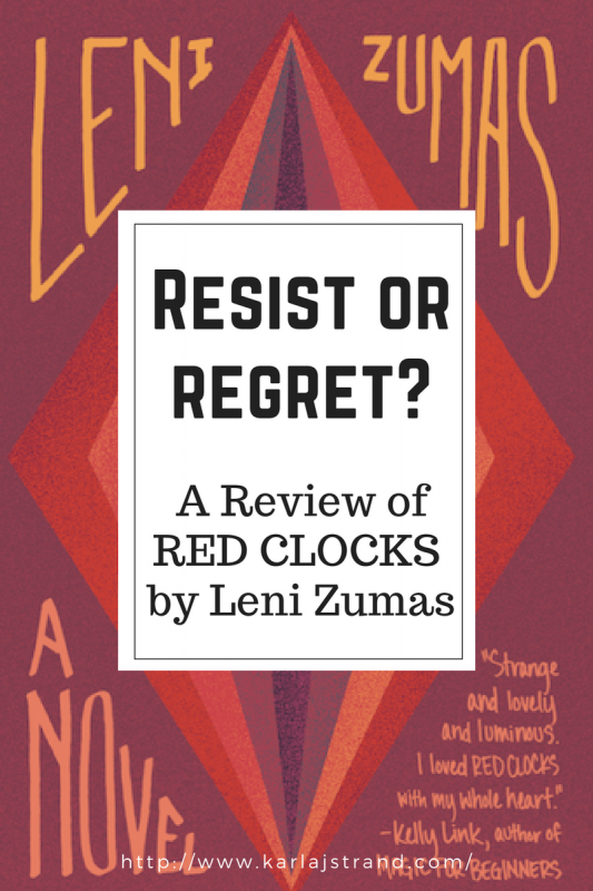 Resist or Regret A Review of Red Clocks by Leni Zumas