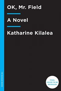 OK, Mr Field by Katharine Kilalea