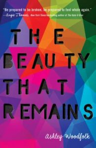 Beauty that Remains by Ashley Woodfolk