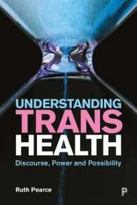 Understanding Trans Health by Ruth Pearce