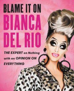 Blame it on Bianca del Rio by Bianca del Rio