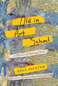 Old in Art School by Nell Painter